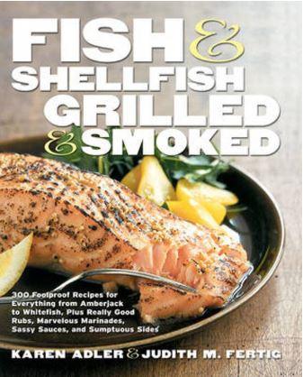 Karen Adler en Judiuth M. Fertig, Fish & Shellfish, grilled & smoked