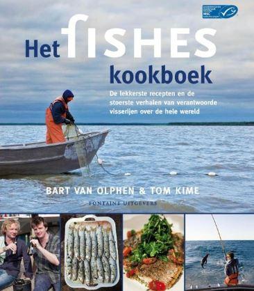Bart van Olphen & Tom Kine, Het fishes kookboek. De lekkerste recepten en de stoerste verhalen van verantwoorde visserijen over de hele wereld