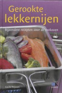 Cecile Thijssen, Gerookte lekkernijen. Bijzondere recepten voor de rookoven